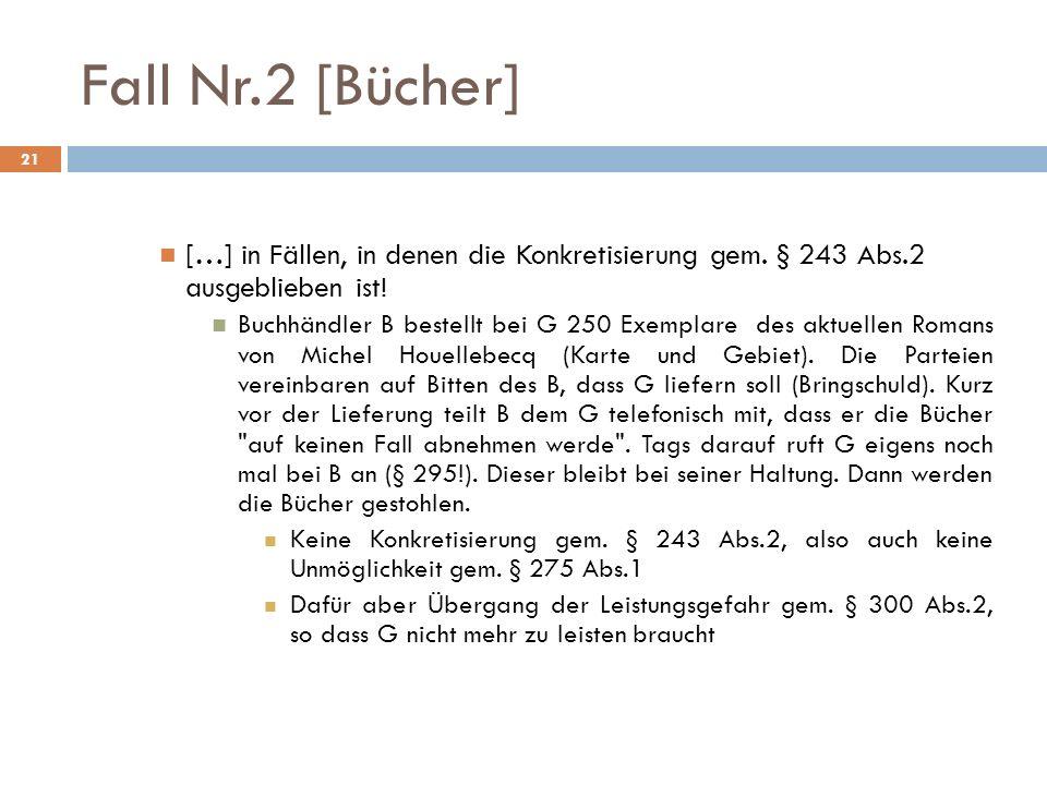 Fall Nr.2 [Bücher] […] in Fällen, in denen die Konkretisierung gem. § 243 Abs.2 ausgeblieben ist!